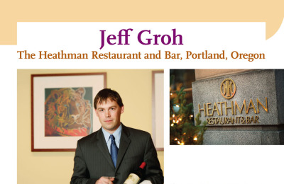 Sommelier Spotlight: Jeff Groh, The Heathman Restaurant and Bar, Portland, Oregon